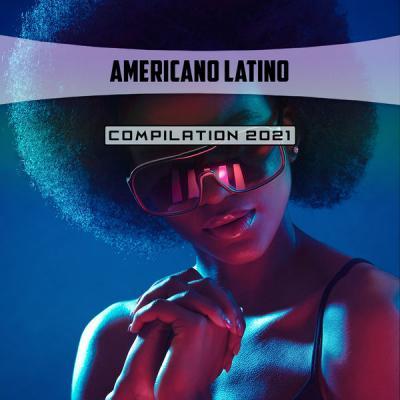 Various Artists - Americano Latino Compilation 2021 (2021)
