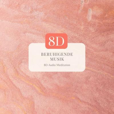 8D Audio Lernen - Beruhigende 8D Musik - 8D Audio Meditation, 8D Moments (2021)