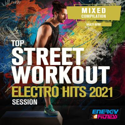 Various Artists - Top Street Workout Electro Hits 2021 Session (2021)