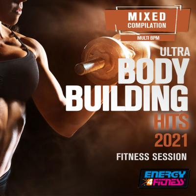 Various Artists - Ultra Body Building Hits 2021 Fitness Session (2021)