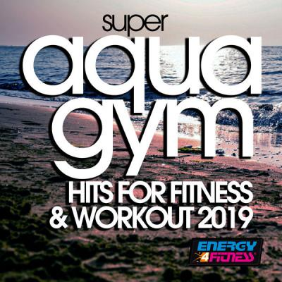 Various Artists - Super Aqua Gym Hits for Fitness & Workout 2021 (2021)