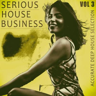 Various Artists - Serious House Business - Vol.3 (2021)
