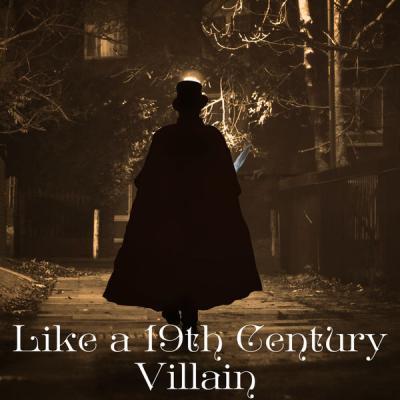 Various Artists - Like A 19th Century Villain (2021)