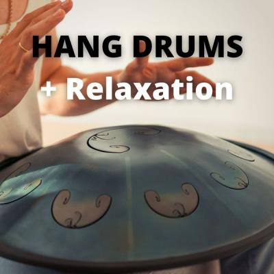 Relaxing Tongue Drum & Hung Drum - Hang Drums + Relaxation (2021)