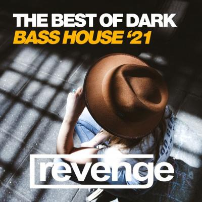 Various Artists - The Best of Dark Bass House '21 (2021)