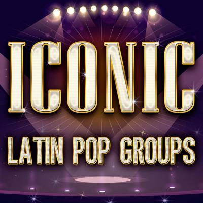 Various Artists - ICONIC - Latin Pop Groups (2021)