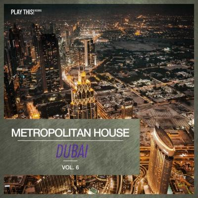 Various Artists - Metropolitan House Dubai Vol. 6 (2021)