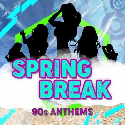 Various Artists - Spring Break - 90's Anthems (2021)