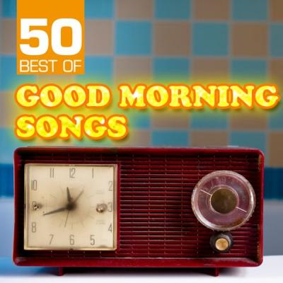 Various Artists - 50 Best of Good Morning Songs (2021)
