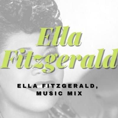 Ella Fitzgerald - Ella Fitzgerald Music Mix (2021)