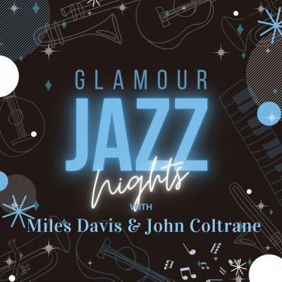 Miles Davis - Glamour Jazz Nights with Miles Davis & John Coltrane (2021)
