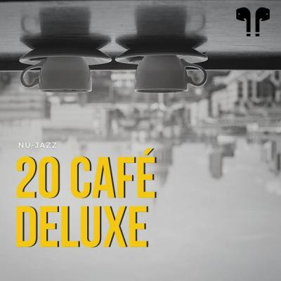 Nu Jazz Chillout - 20 Café Deluxe Nu Jazz Chill Out (2021)