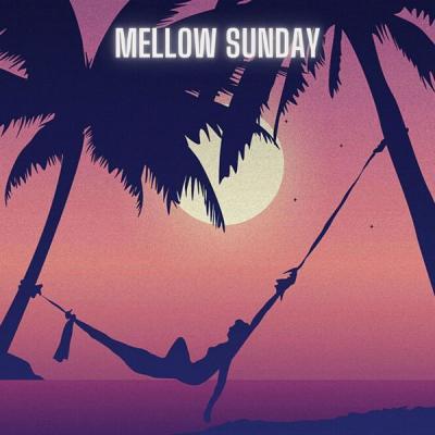 Various Artists - Mellow Sunday (2021)