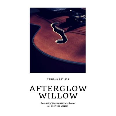 Various Artists - Afterglow Willow (2021)
