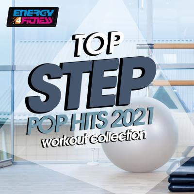 Various Artists - Top Step Pop Hits 2021 Workout Collection 132 Bpm 32 Count (2021)