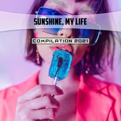 Various Artists - Sunshine My Life Compilation 2021 (2021)