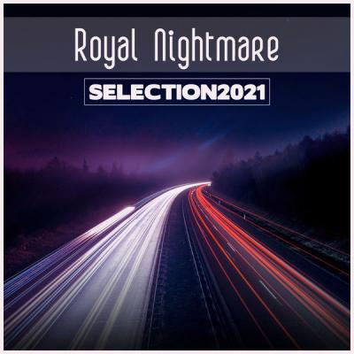Various Artists - Royal Nightmare Selection 2021 (2021)