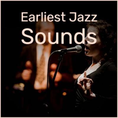 Various Artists - Earliest Jazz Sounds (2021)
