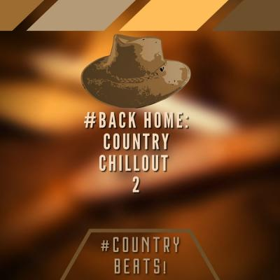 #Country Beats! - #Back Home Country Chillout 2 (2021)