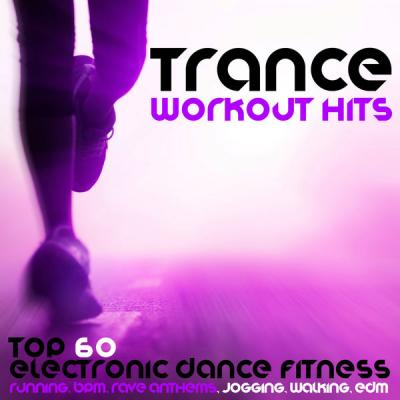Various Artists - Trance Workout Hits - Top 60 Electronic Dance Fitness Running BPM (2021)