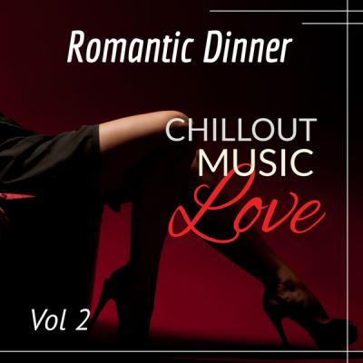 Various Artists - Romantic Dinner Chillout Love Music Vol 2 (2021)