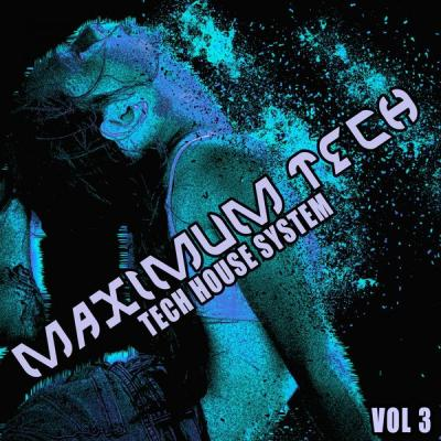 Various Artists - Maximum Tech Vol. 3 (Tech House System) (2021)
