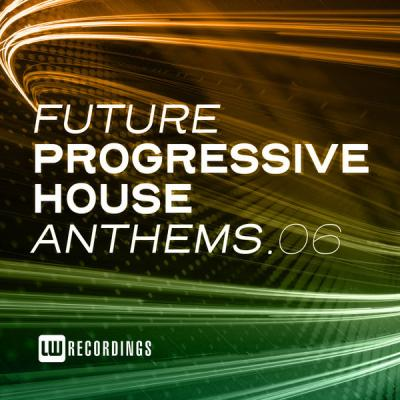 Various Artists - Future Progressive House Anthems Vol. 06 (2021)