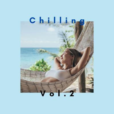 Various Artists - Chilling Vol.2 (2021)