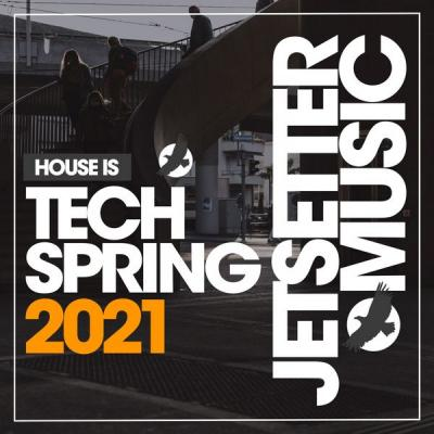 Various Artists - House Is Tech Spring '21 (2021)
