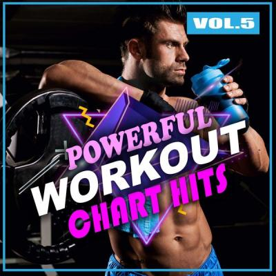 Various Artists - Powerful Workout Chart Hits Vol. 5 (2021)