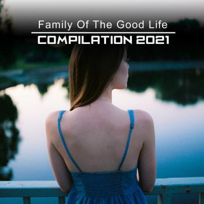 Various Artists - Family of the Good Life Compilation 2021 (2021)