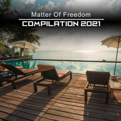 Various Artists - Matter of Freedom Compilation 2021 (2021)