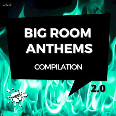 Various Artists - Big Room Anthems Compilation 2.0 (2021)