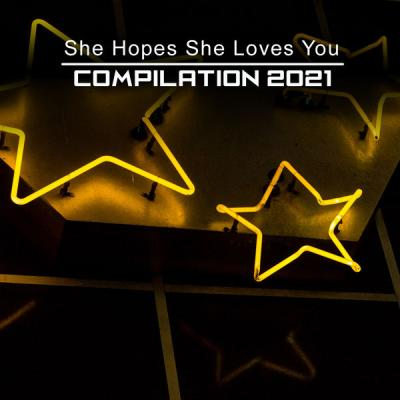 Various Artists - She Hopes She Loves You Compilation 2021 (2021)