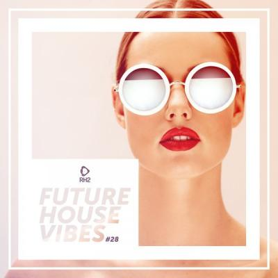 Various Artists - Future House Vibes Vol. 28 (2021)