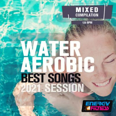 Various Artists - Water Aerobics Best Songs 2021 Session (2021)