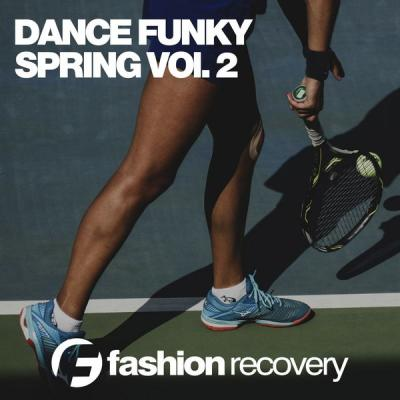 Various Artists - Dance Funky Spring Vol. 2 (2021)