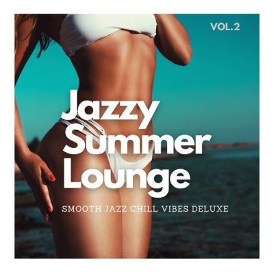 Various Artists - Jazzy Summer Lounge Vol.2 (2021)