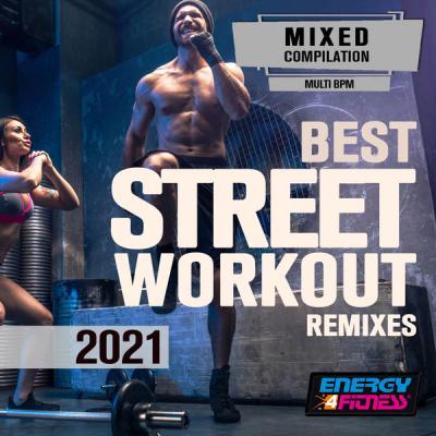 Various Artists - Best Street Workout Remixes 2021 (2021)