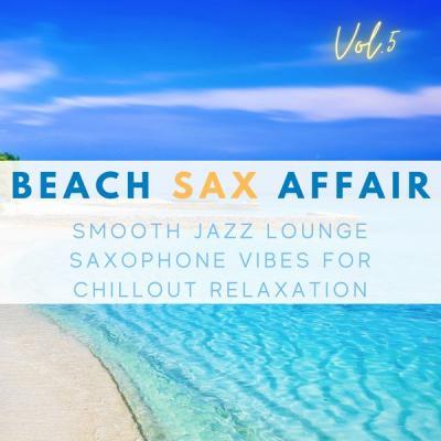 Various Artists - Beach Sax Affair Vol.5 (2021)
