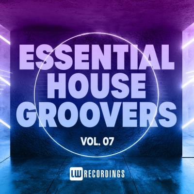 Various Artists - Essential House Groovers Vol. 07 (2021)